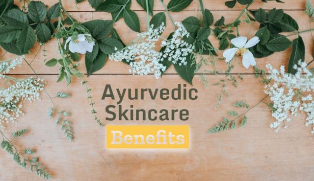Ayuredic skincare benefits for your skin type and dosha