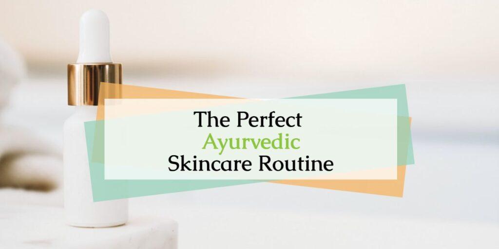 Ayurvedic Skincare Routine